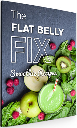 "Flat Belly Fix ""Done For You"" fat burning smoothie recipes"