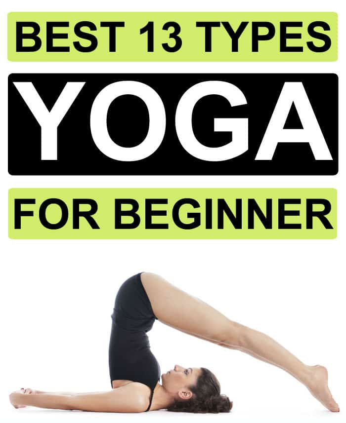 Best 13 Types of Yoga For Beginner