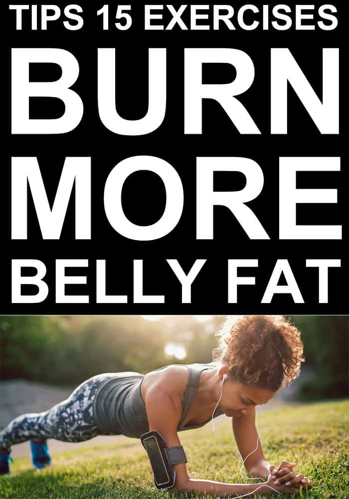 Tips 15 Exercises to Burn More Belly Fat